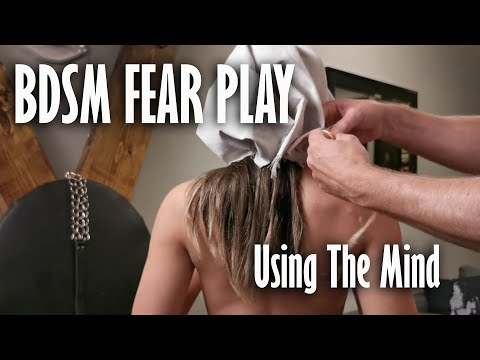 BDSM Fear Play, Its All In The Mind