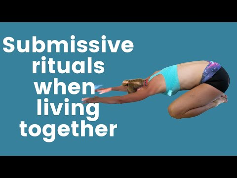 Submissive rituals when you're living together