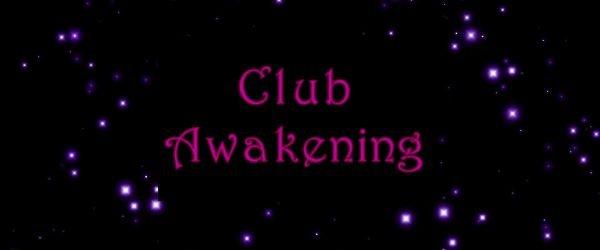 Club Awakening!