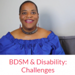 BDSM & Disability: Challenges